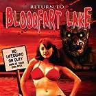 Return to Blood Fart Lake (2012)