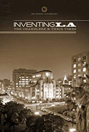 Inventing L.A.: The Chandlers and Their Times Poster