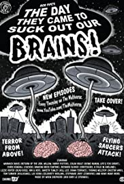 The Day They Came to Suck Out Our Brains! Poster