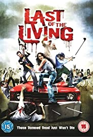 Last of the Living (2009) Poster - Movie Forum, Cast, Reviews