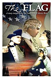 The Flag: A Story Inspired by the Tradition of Betsy Ross Poster