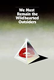 We Must Remain the Wildhearted Outsiders Poster