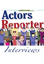 Actors Reporter Interviews
