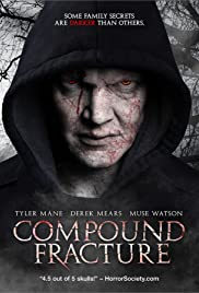 Compound Fracture (2014) Poster - Movie Forum, Cast, Reviews