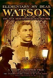 Elementary My Dear Watson: The Man Behind Sherlock Holmes Poster
