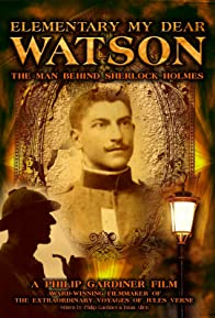 Primary photo for Elementary My Dear Watson: The Man Behind Sherlock Holmes
