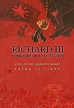 Richard III: A Memoir of a King's Love