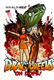Killer Drag Queens on Dope (2003) Poster - Movie Forum, Cast, Reviews