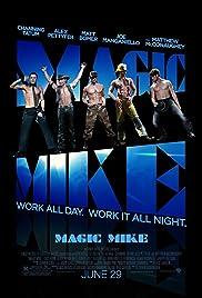 Magic Mike(2012) Poster - Movie Forum, Cast, Reviews