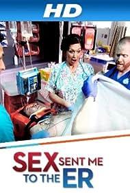 Sex Sent Me to the ER (2013)
