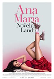 Ana Maria in Novela Land (2015) Poster - Movie Forum, Cast, Reviews