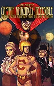 Best websites for free downloading english movies Captain Amazingly Incredible and the Space Vampires from the Evil Planet!!! by [1280p]