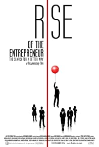 Primary photo for Rise of the Entrepreneur: The Search for a Better Way