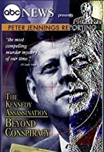 Peter Jennings Reporting: The Kennedy Assassination - Beyond Conspiracy