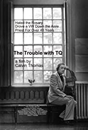 The Trouble with TQ Poster