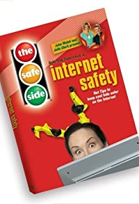 Primary photo for The Safe Side: Internet Safety
