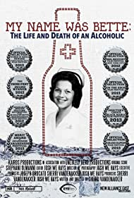 My Name Was Bette: The Life and Death of an Alcoholic (2011) Poster - Movie Forum, Cast, Reviews