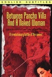 Entre Pancho Villa y una mujer desnuda Poster