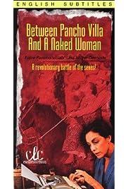 Entre Pancho Villa y una mujer desnuda (1996) film en francais gratuit