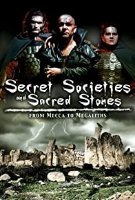 Primary photo for Secret Societies and Sacred Stones: From Mecca to Megaliths
