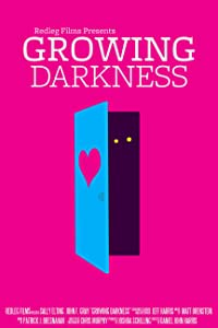 Quality free movie downloads Growing Darkness by none [Mp4]