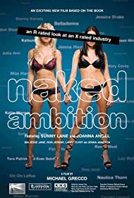 Naked Ambition: An R Rated Look at an X Rated Industry (2009) Poster - Movie Forum, Cast, Reviews