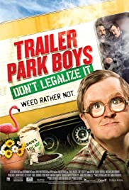 Trailer Park Boys: Don't Legalize It Poster