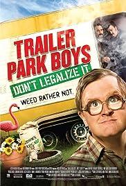 Trailer Park Boys: Don't Legalize It(2014) Poster - Movie Forum, Cast, Reviews