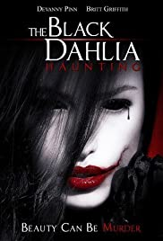The Black Dahlia Haunting (2012) Poster - Movie Forum, Cast, Reviews