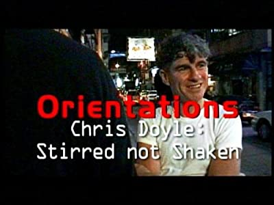 Watch online notebook movie Orientations: Chris Doyle - Stirred But Not Shaken by [movie]