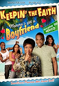 Primary photo for Keepin' the Faith: Momma's Got a Boyfriend