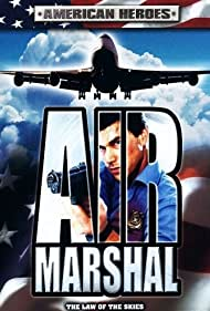 Air Marshal (2003) Poster - Movie Forum, Cast, Reviews