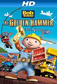 Bob the Builder: The Legend of the Golden Hammer (2009) 1080p