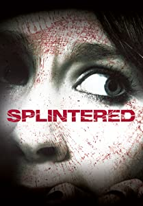 Recommend a good movie for me to watch Splintered by Simeon Halligan [mov]