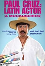 Paul Cruz: Latin Actor (A Mockuseries)
