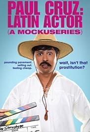 Paul Cruz: Latin Actor (A Mockuseries) Poster