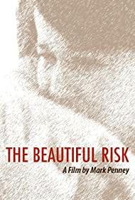 The Beautiful Risk (2014) Poster - Movie Forum, Cast, Reviews
