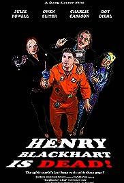 Henry Blackhart Is Dead! Poster