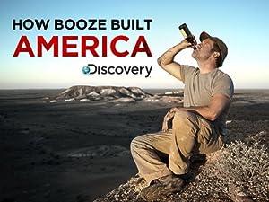 Where to stream How Booze Built America