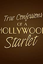 Primary image for True Confessions of a Hollywood Starlet