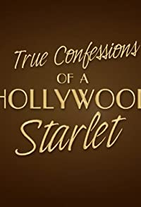 Primary photo for True Confessions of a Hollywood Starlet