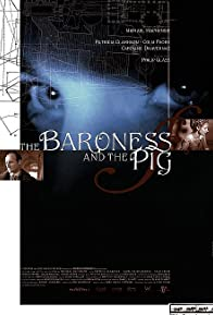 Primary photo for The Baroness and the Pig