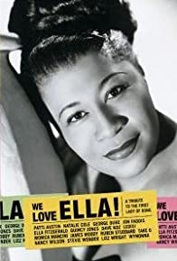 Primary photo for We Love Ella! A Tribute to the First Lady of Song