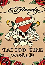 Ed Hardy: Tattoo the World