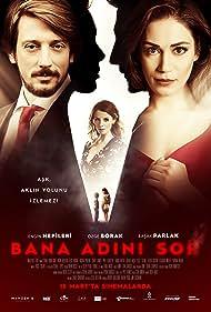 Bana Adini Sor (2015)