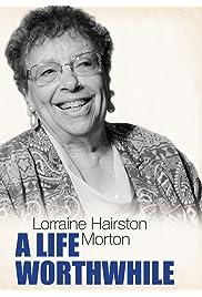 Lorraine H. Morton: A Life Worthwhile
