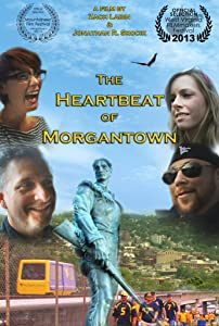 Watch free hd full movies The Heartbeat of Morgantown by [QuadHD]