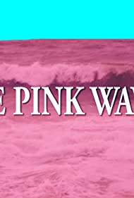 The Pink Waves