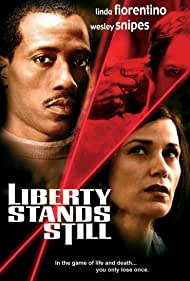 Linda Fiorentino, Wesley Snipes, and Hart Bochner in Liberty Stands Still (2002)