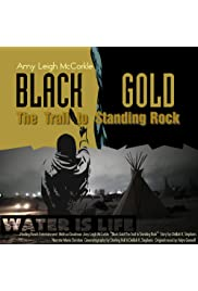 Black Gold: The Trail to Standing Rock